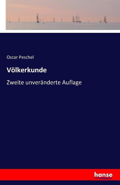 Völkerkunde - Oscar Peschel