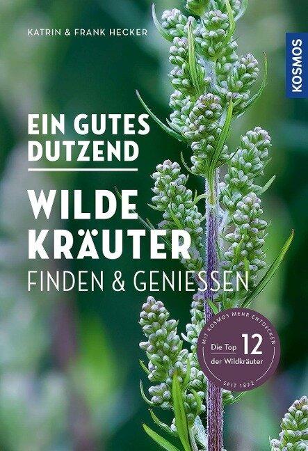 Ein gutes Dutzend wilde Kräuter - Katrin Hecker, Frank Hecker