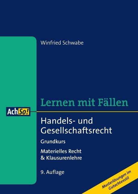Handels- und Gesellschaftsrecht Grundkurs - Winfried Schwabe