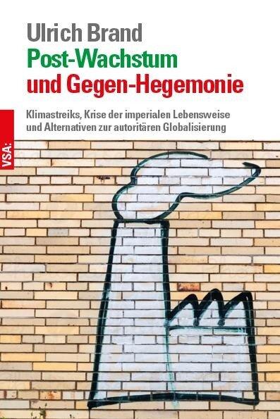 Post-Wachstum und Gegen-Hegemonie - Ulrich Brand