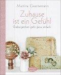 Zuhause ist ein Gefühl - Martina Goernemann