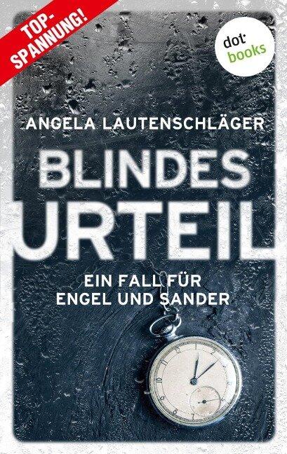 Blindes Urteil - Ein Fall für Engel und Sander 4 - Angela Lautenschläger