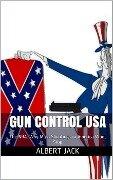Gun Control USA - Albert Jack
