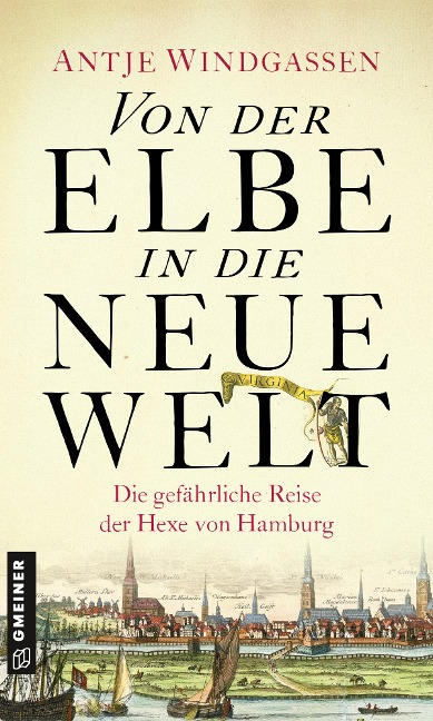 Von der Elbe in die Neue Welt - Antje Windgassen
