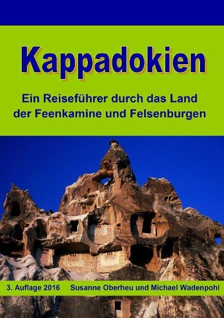 Kappadokien - Susanne Oberheu, Michael Wadenpohl