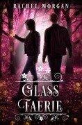 Glass Faerie - Rachel Morgan