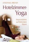 Hotelzimmer-Yoga - Stefanie Arend