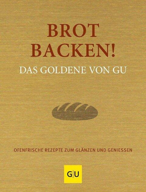 Brot backen! Das Goldene von GU -