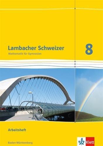 Lambacher Schweizer. 8. Schuljahr. Arbeitsheft plus Lösungsheft. Baden-Württemberg -