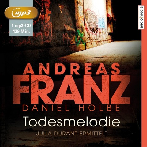 Todesmelodie - Julia Durant ermittelt (12) - Andreas Franz, Daniel Holbe