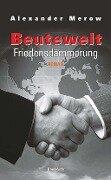 Beutewelt VI. Friedensdämmerung - Alexander Merow