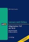 Lernen mit Fällen Allgemeiner Teil des BGB - Winfried Schwabe