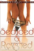Seduced & Ravished (Alpha Cowboy, Gay Menage, Gay First Time) - Decadent Fantasies Collection