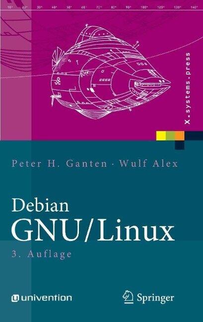 Debian GNU/Linux - PeterH. Ganten, Wulf Alex