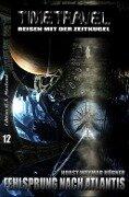 Timetravel #12: Fehlsprung nach Atlantis - Horst Weymar Hübner