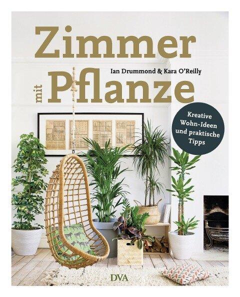 Zimmer mit Pflanze - Ian Drummond, Kara O'Reilly