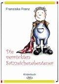 Die verrückten Satzzeichenabenteuer - Franziska Franz