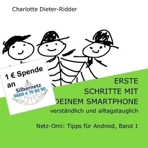 Erste Schritte mit deinem Smartphone - verständlich und alltagstauglich - Charlotte Dieter-Ridder