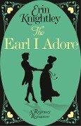 The Earl I Adore - Erin Knightley