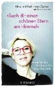 »Such dir einen schönen Stern am Himmel« - Karl-Heinz Zacher, Nina Zacher, Dorothea Seitz