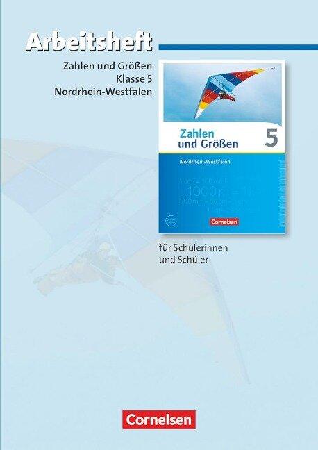 Zahlen und Größen 5. Schuljahr. Arbeitsheft mit eingelegten Lösungen. Nordrhein-Westfalen Kernlehrpläne