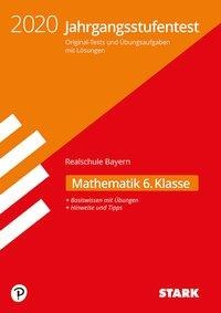 Jahrgangsstufentest Realschule 2020 - Mathematik 6. Klasse - Bayern -