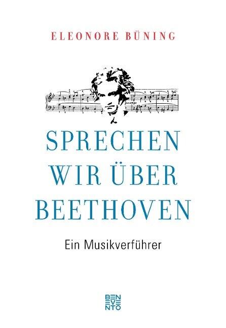 Sprechen wir über Beethoven - Eleonore Büning