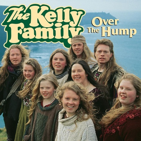 The Kelly Family: Over the Hump -