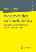 Management Ethics and Talmudic Dialectics - Nathan Lee Kaplan