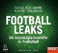 Football Leaks: Die schmutzigen Geschäfte im Profifußball - Ein SPIEGEL-Hörbuch - Rafael Buschmann, Michael Wulzinger