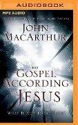GOSPEL ACCORDING TO JESUS M - John Macarthur