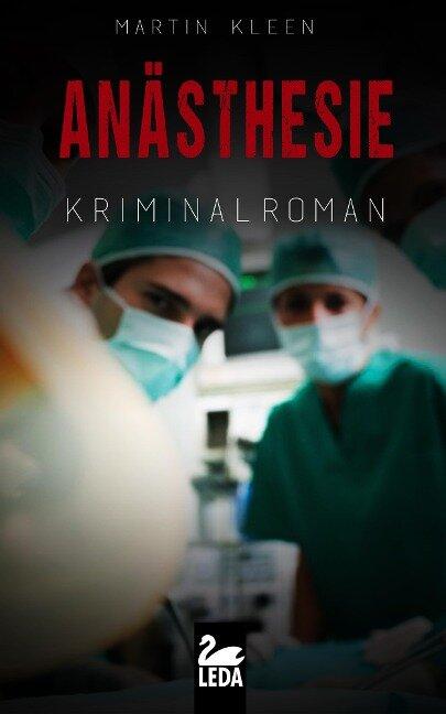 Anästhesie: Kriminalroman - Martin Kleen