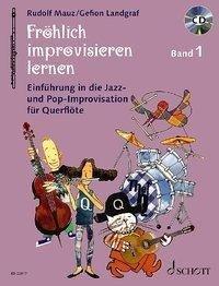 Fröhlich improvisieren lernen - Gefion Landgraf, Rudolf Mauz