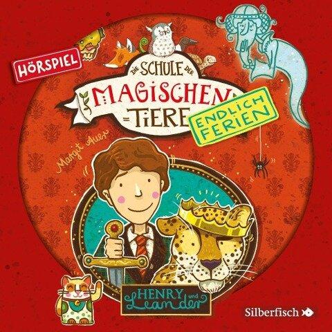 Die Schule der magischen Tiere - Endlich Ferien 3 - Henry und Leander (Hörspiel) - Margit Auer
