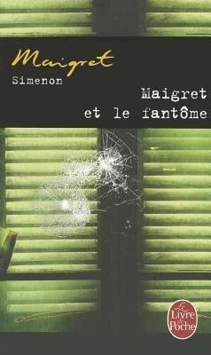 Maigret et le fantôme - Georges Simenon