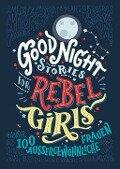 Good Night Stories for Rebel Girls - Elena Favilli, Francesca Cavallo