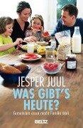 Was gibt's heute? - Jesper Juul