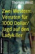 Zwei Western: Verraten für 1000 Dollar/ Jagd auf den Ladykiller - Thomas West
