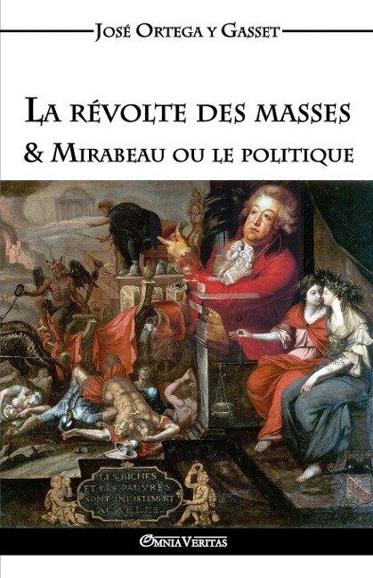 La révolte des masses & Mirabeau ou le politique - José Ortega Y Gasset
