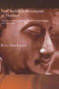 New Buddhist Movements in Thailand - Rory Mackenzie