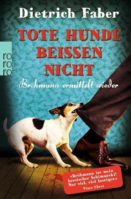 Tote Hunde beißen nicht - Dietrich Faber