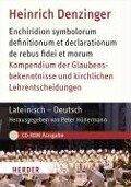 Kompendium der Glaubensbekenntnisse und kirchlichen Lehrentscheidungen. Lateinisch - Deutsch - Heinrich Denzinger