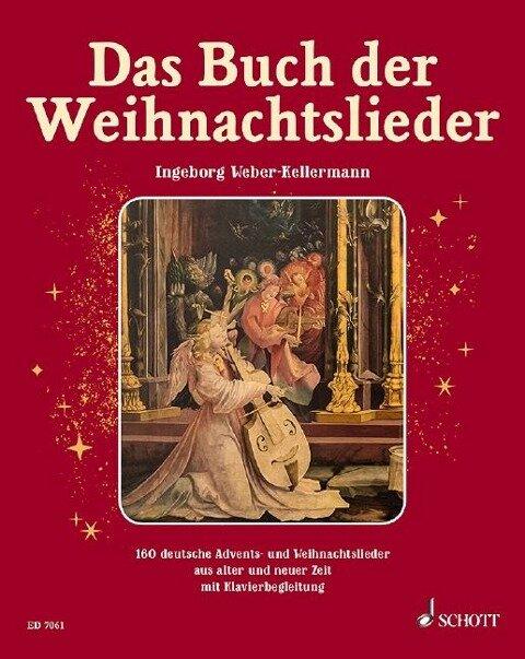 Das Buch der Weihnachtslieder - Ingeborg Weber-Kellermann