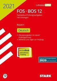 STARK Abiturprüfung FOS/BOS Bayern 2021 - Deutsch 12. Klasse -