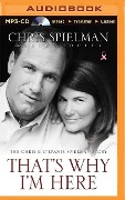 That's Why I'm Here: The Chris and Stefanie Spielman Story - Chris Spielman
