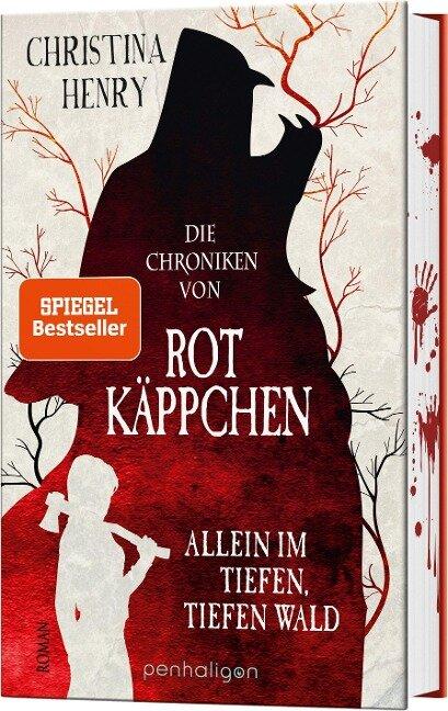 Die Chroniken von Rotkäppchen - Allein im tiefen, tiefen Wald - Christina Henry