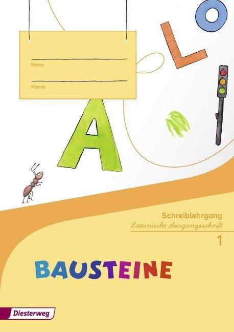 BAUSTEINE Fibel. Schreiblehrgang LA -
