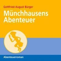 Münchhausens Abenteuer (Ungekürzt) - Gottfried August Bürger