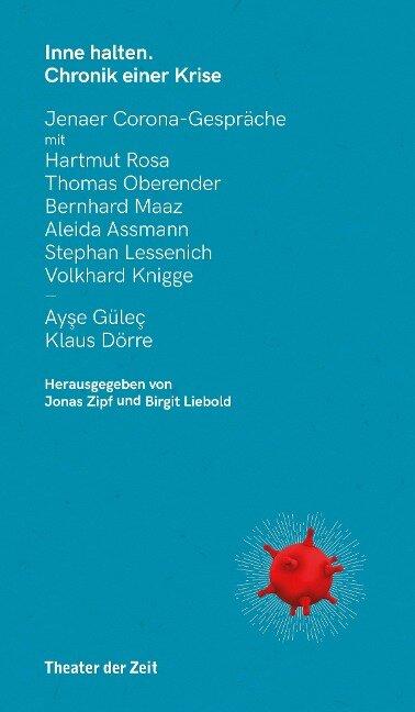 Innehalten: Chronik einer Krise - Rosa Hartmut, Thomas Oberender, Bernhard Maaz, Stephan Lessenich, Aleida Assmann