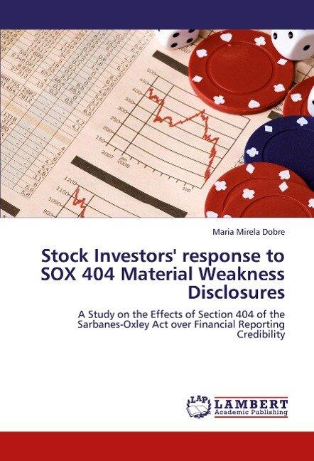 Stock Investors' response to SOX 404 Material Weakness Disclosures - Maria Mirela Dobre